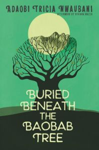 Buried Beneath the Baobab Tree - Adaobi Tricia Nwaubani
