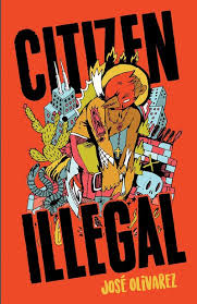 Citizen Illegal - Jose Olivarez