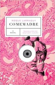 Comemadre - Roque Larraquy