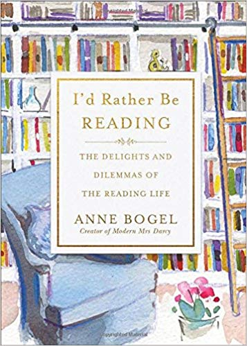 I'd Rather Be Reading by Anne Bogel, Read Yourself Happy