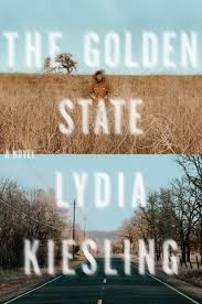 The Golden State - Lydia Kiesling.jpeg