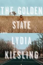 The Golden State - Lydia Kiesling.jpeg