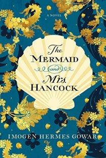 The Mermaid and Mrs Hancock - Imogen Hermes Gowar