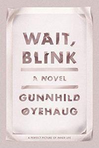 Wait Blink - Gunnhild Oyehaug