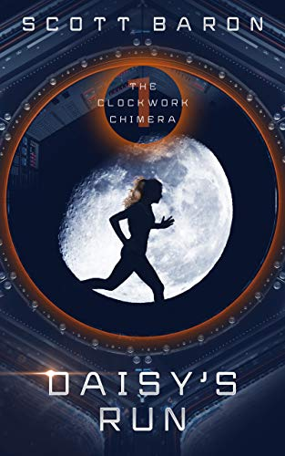 Daisy's Run: Book One of The Clockwork Chimera by Scott Baron; new books, scifi books, what should i read next; good books coming out in november