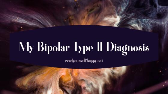 My Bipolar Type II Diagnosis.png