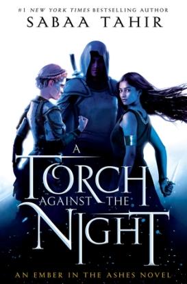 A Torch Against the Night Sabaa Tahir