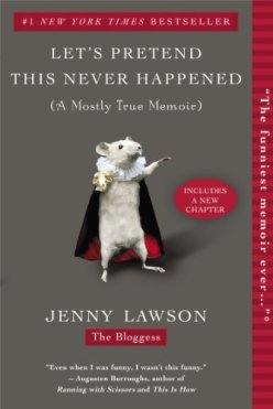 Let's Pretend This Never Happened Jenny Lawson