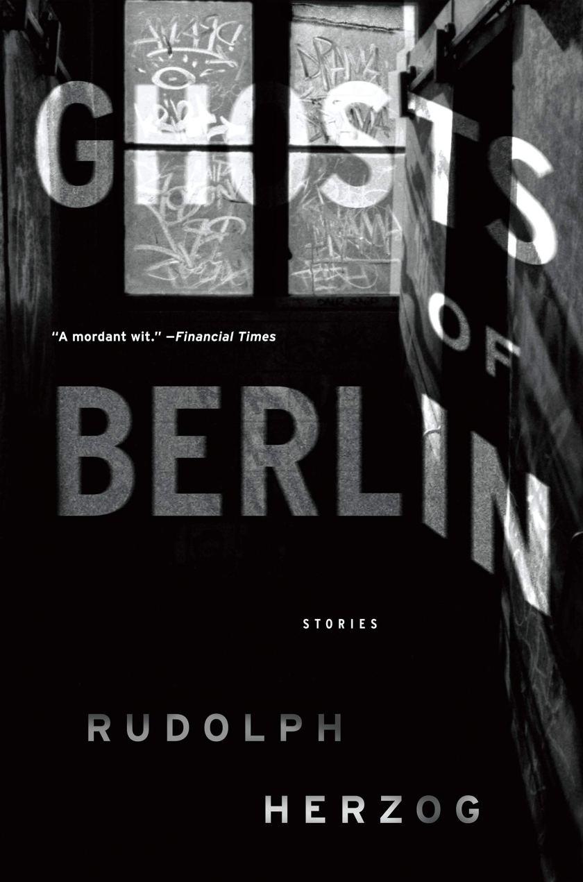 Ghosts of Berlin Rudolph Herzog