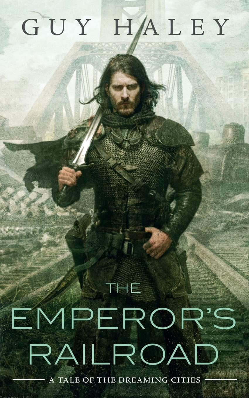 The Emperor's Railroad - Guy Haley