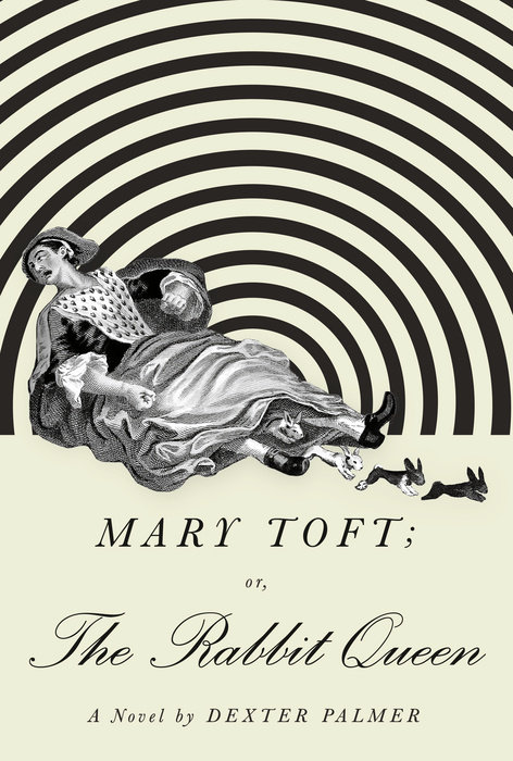 Mary Toft Dexter Palmer