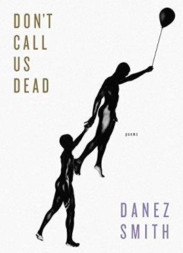 Don't Call us Dead Danez Smith