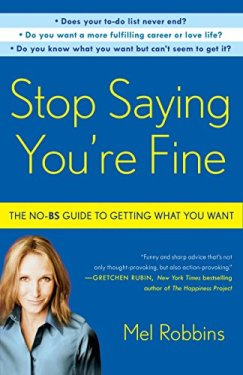 Stop Saying You're Fine Mel Robbins