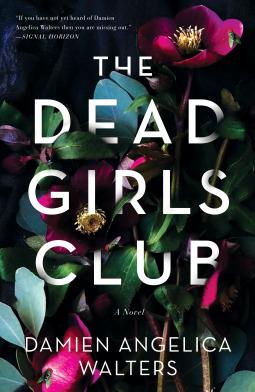 The Dead Girls Club Damien Angelica Walters