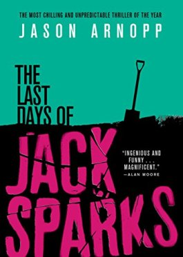 The Last Days of Jack Sparks Jason Arnopp