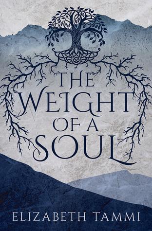 The Weight of a Soul Elizabeth Tammi