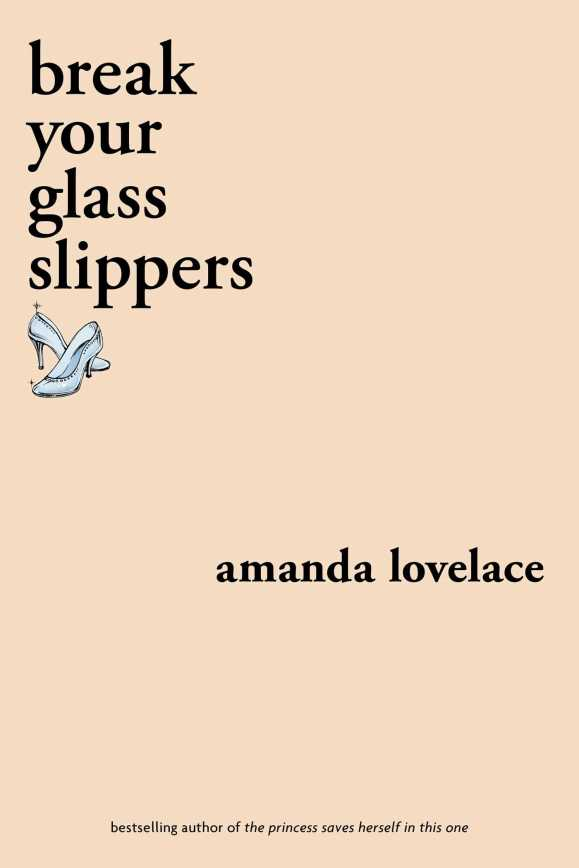 break your glass slippers amanda lovelace