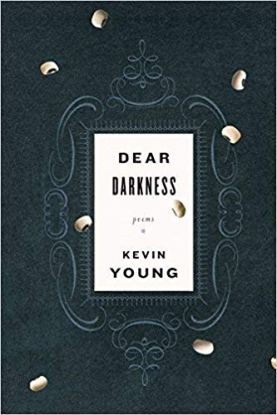 Dear Darkness Kevin Young