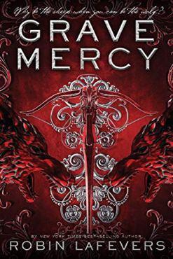 Grave Mercy Robin LaFevers