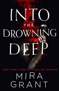 Into the Drowning Deep Mira Grant