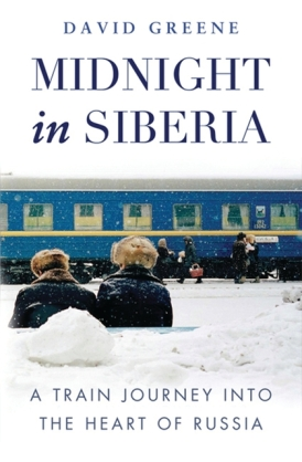 Midnight in Siberia David Greene