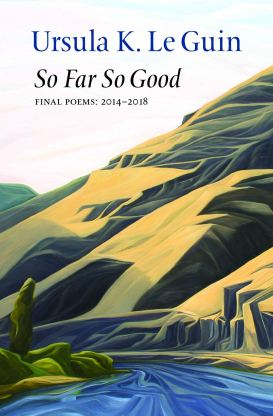 So Far So Good Ursula K Le Guin