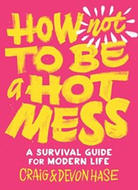 How not to be a hot mess craig devon hase