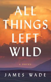 all things left wild james wade