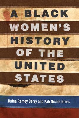 black women's history of us daina ramey berry kali nicole gross