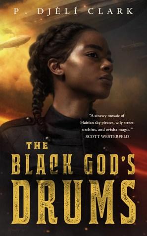 the black god's drums p djeli clark