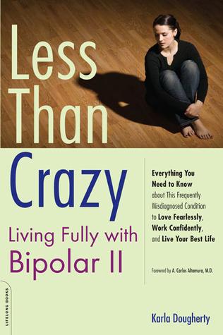 Less Than Crazy Bipolar II Karla Dougherty