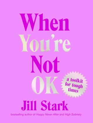 When You're Not Ok - Jill Stark